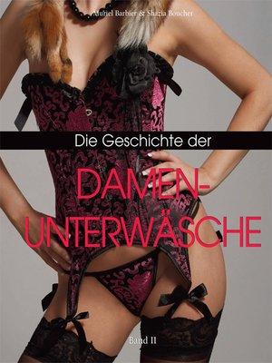 cover image of Die Geschichte der Damenunterwäsche, Band II