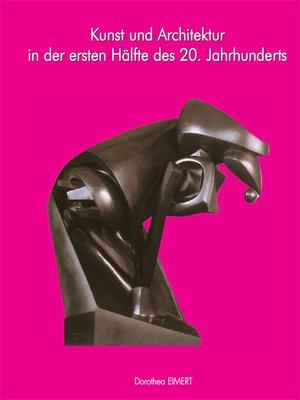 cover image of Kunst und Architektur des 20. Jahrhunderts, Band I