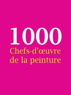 cover image of 1000 Chefs-d'œuvre de la peinture
