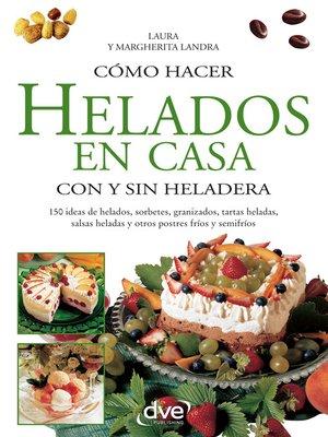 cover image of Cómo hacer helados en casa con y sin heladera