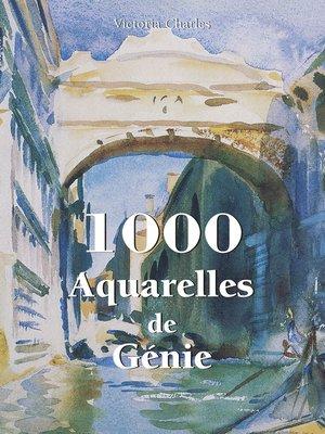 cover image of 1000 Aquarelles de Génie