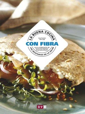 cover image of La buena cocina con fibra