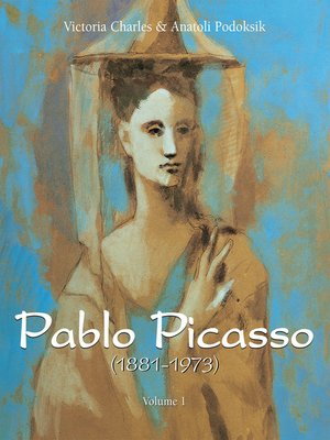cover image of Pablo Picasso (1881-1973)--Volume 1
