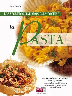 cover image of Los secretos italianos para cocinar la pasta