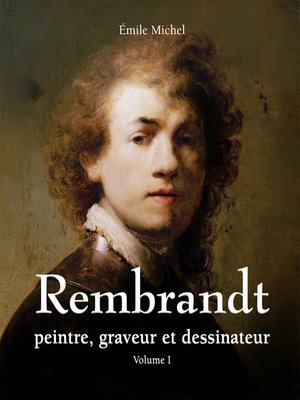 cover image of Rembrandt--Peintre, graveur et dessinateur--Volume I