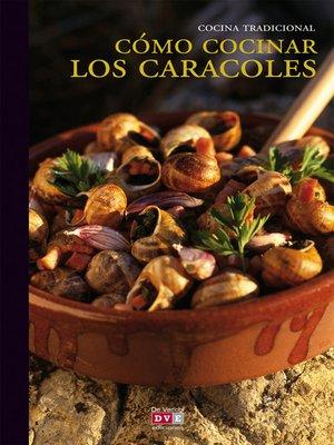 cover image of Cómo cocinar los caracoles
