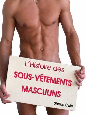 cover image of L'Histoire des Sous-Vêtements Masculins
