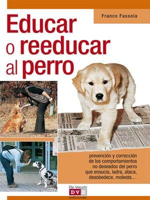 cover image of Educar o reeducar al perro