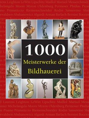 cover image of 1000 Meisterwerke der Bildhauerei