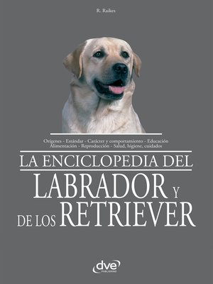 cover image of La Enciclopedia del labrador y de los retriever