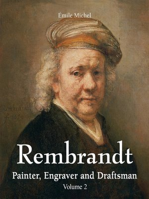 cover image of Rembrandt--Painter, Engraver and Draftsman--Volume 2