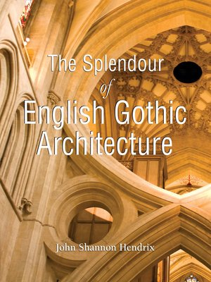 cover image of The Splendor of English Gothic Architecture