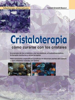 cover image of Cristaloterapia--Cómo curarse con los cristales