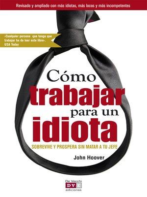 cover image of Cómo trabajar para un idiota
