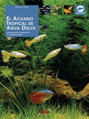 cover image of El acuario tropical de agua dulce