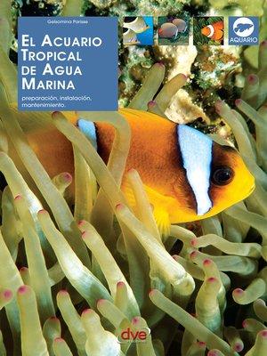 cover image of El acuario tropical de agua marina