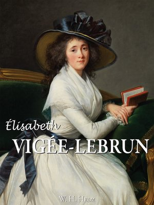 cover image of Elisabeth Louise Vigée-Lebrun