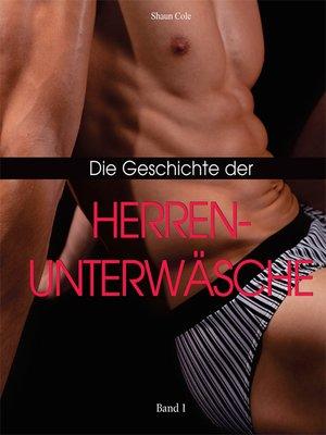 cover image of Die Geschichte der Herrenunterwäsche, Band I