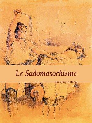 cover image of Le Sadomasochisme