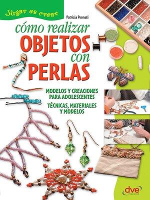 cover image of Cómo realizar objetos con perlas