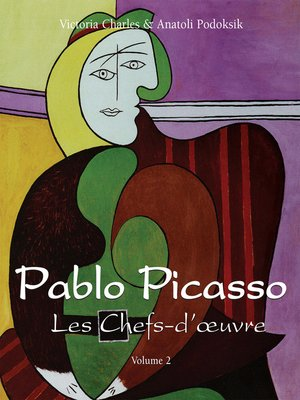 cover image of Pablo Picasso--Les Chefs-d'œuvre--Volume 2