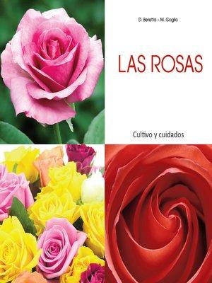 cover image of Las rosas--Cultivo y cuidados