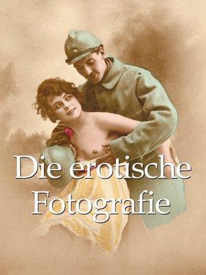 cover image of Die erotische Fotografie