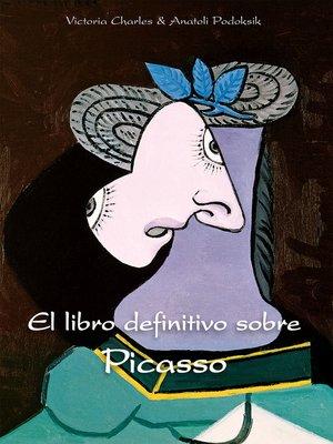 cover image of El libro definitivo sobre Picasso