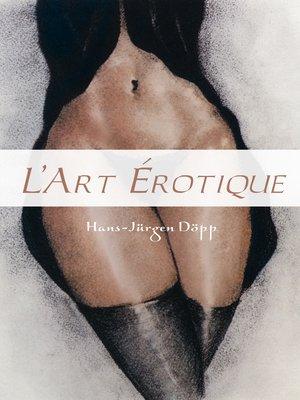 cover image of L'Art Erotique