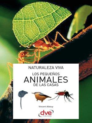 cover image of Los pequeños animales de las casas