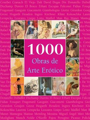 cover image of 1000 Obras de Arte Erótico