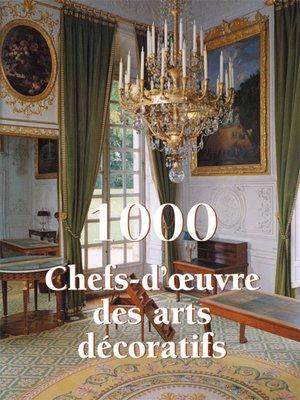 cover image of 1000 Chef-d'œuvre des Arts décoratifs