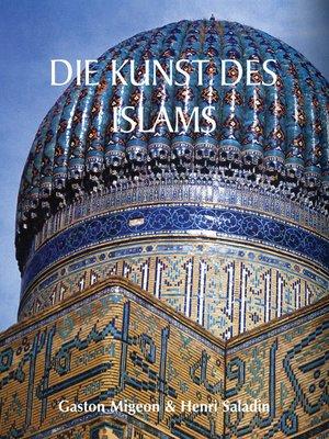cover image of Die Kunst des Islams