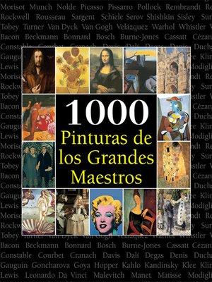 cover image of 1000 Pinturas de los Grandes Maestros