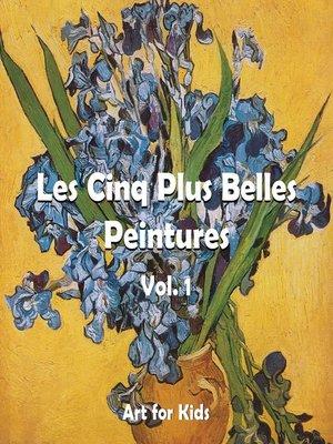 cover image of Les Cinq Plus Belle Peintures vol 1