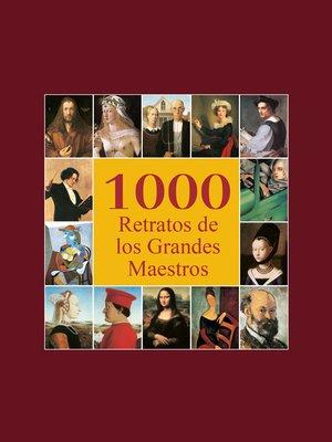 cover image of 1000 Retratos de los Grandes Maestros