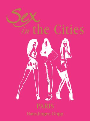 cover image of Sex in the Cities  Vol 3 (Paris)