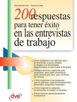 cover image of 200 respuestas para tener éxito en las entrevistas de trabajo