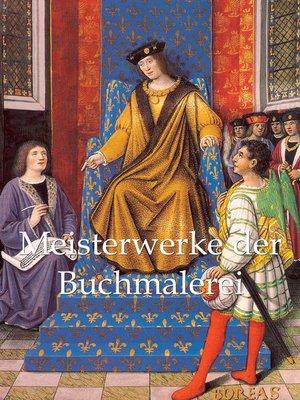 cover image of Meisterwerke der Buchmalerei