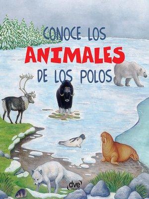 cover image of Conoce los animales de los polos