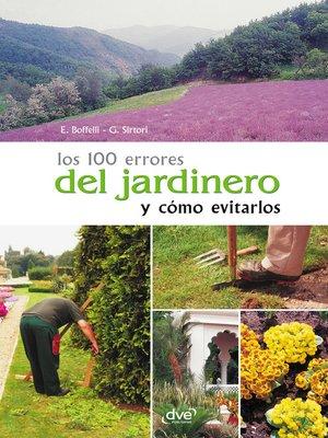 cover image of Los 100 errores del jardinero y cómo evitarlos