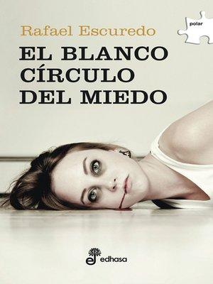 cover image of El blanco círculo del miedo