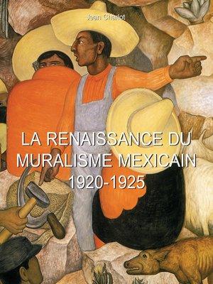 cover image of La Renaissance du Muralisme Mexicain 1920-1925