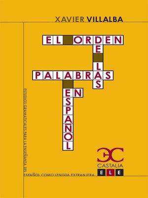 cover image of El orden de las palabras en español