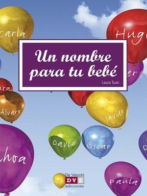 cover image of Un nombre para tu bebé