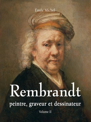 cover image of Rembrandt--Peintre, graveur et dessinateur--Volume II