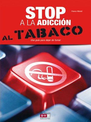 cover image of Stop a la adicción al tabaco