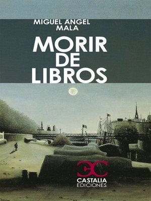 cover image of Morir de libros