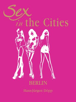 cover image of Sex in the Cities, Volume 2 (Berlin)
