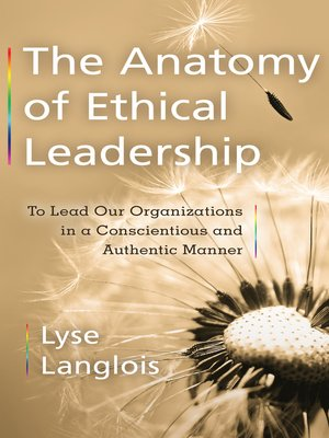 cover image of The Anatomy of Ethical Leadership